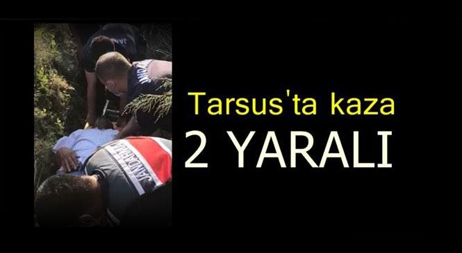 Mersin'in Tarsus İlçesinde Baba İle Oğlunun Bulunduğu Araç Tarsus'ta Şarampole Yuvarlandı: 2 Yaralı