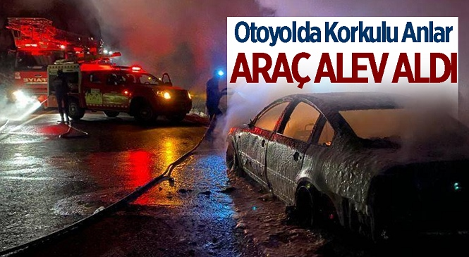 Mersin'in Gülnar İlçesinde Seyir Halindeki Otomobil Alev Aldı! Alevlere Teslim Olan Araç Kullanılamaz Hale Geldi