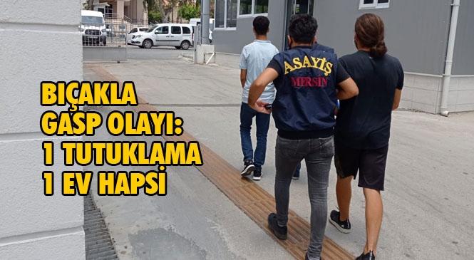 Mersin'de Bıçak Zoruyla Genç Kızın Elindeki Telefonu Alıp Kaçan Gaspçılar Yakalandı!