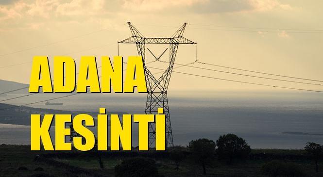 Adana Elektrik Kesintisi 12 Temmuz Pazartesi