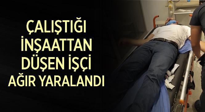 Mersin'de Korkutan Kaza! Çalıştığı İnşaatın 2. Katından Düşen İşçi Ağır Yaralandı