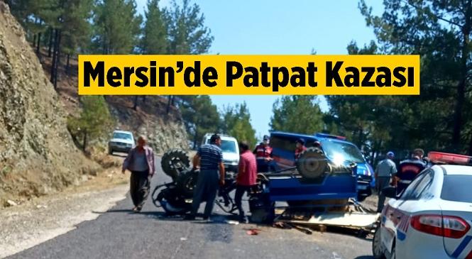 Mersin'de Patpat Adıyla Bilinen Tarım Aracı Devrildi! Kazada 2 Kişi Yaralandı