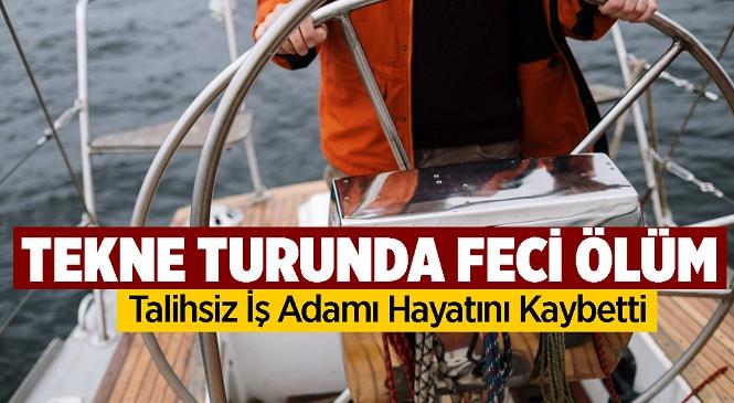 Mersin'in Silifke İlçesinde Feci Ölüm! Gezintiye Çıktıkları Tekneden Düşen Mehmet Nuri Bıçaklar Hayatını Kaybetti