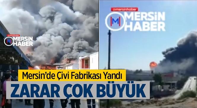 Mersin Tarsus Organize Sanayi Bölgesinde Çivi Üretim Faaliyeti Yapan Sertel Fabrikasında Çıkan Yangın Büyük Maddi Hasara Neden Oldu