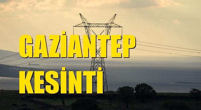 Gaziantep Elektrik Kesintisi 02 Ağustos Pazartesi