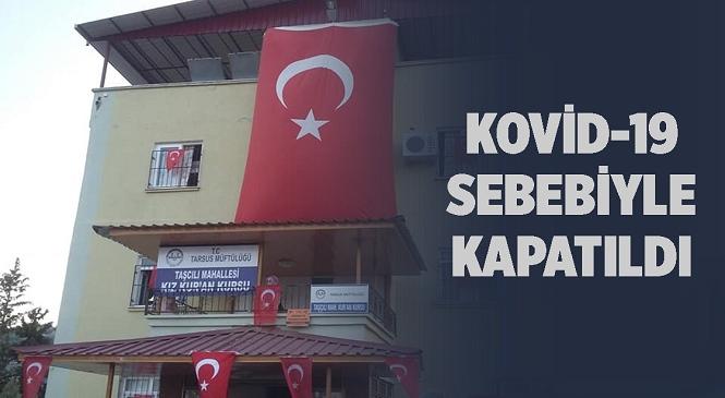 Mersin'in Tarsus İlçesinde Hafızlık Eğitimi Verilen Kur'an Kursunda 7 Öğrenci Kovid-19'a Yakalandı