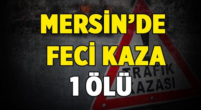 Mersin'in Anamur İlçesinde Yaşlı Kadına Otomobil Çarptı! Talihsiz Kadın Olay Yerinde Hayatını Kaybetti