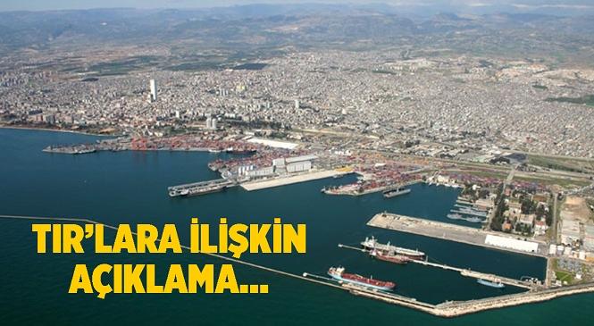 """Mersin Uluslararası Liman İşletmeciliği """"Mersin'in Şehir Merkezi Girişinde Bekleyen Tırlar""""a İlişkin Açıklama"""