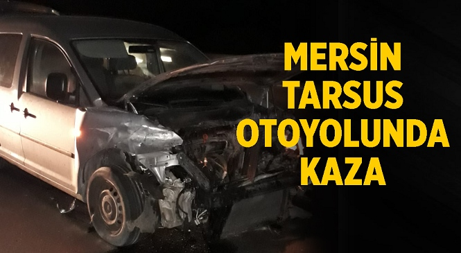Mersin-Tarsus Otoyolunda Kaza! Berdan Viyadüğü Üzerinde 2 Araç Çarpıştı, 1 Yaralı