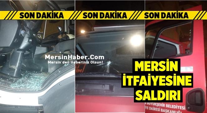 Mersin'de Göreve Giden İtfaiye Ekibine Saldırı! Olayda Şans Eseri Yaralanma Olmadı, Saldırıyı Gerçekleştirdiği Öne Sürülen Şahıs Gözaltına Alındı