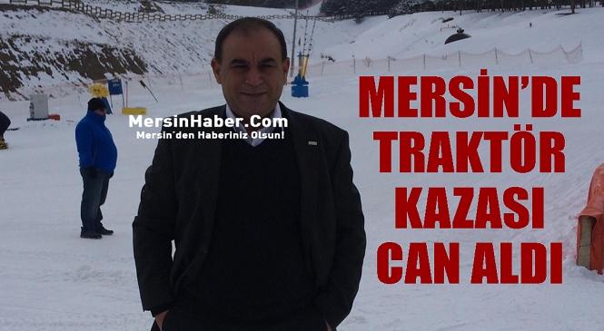 Mersin'in Gülnar İlçesinde Traktör Kazası! Sürücü Hayatını Kaybetti, Eşi Yaralandı