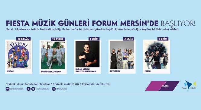 Forum Mersin'de Fiesta Müzik Günleri Başlıyor!