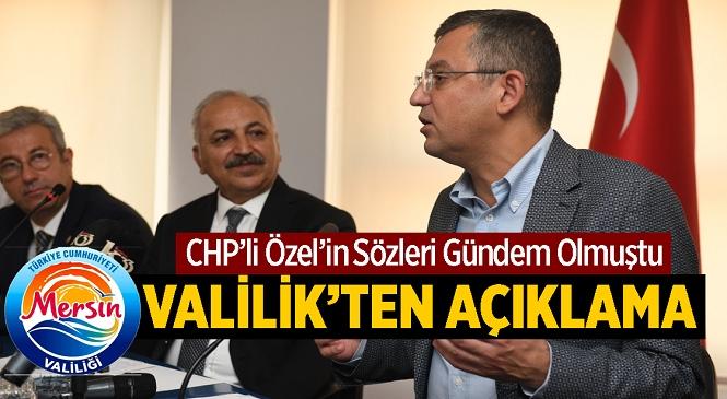 CHP Milletvekili Özgür Özel'in İddiaları Sonrası Mersin Valiliği Açıklama Yaptı