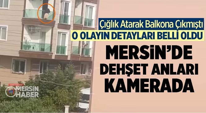 Mersin'de Çığlık Atarak Balkona Çıkan Kadın 2.Kattan Düştü! Kameralara da Yansıyan Olay Sonrası Yaralanan Kadın Hastaneye Kaldırıldı