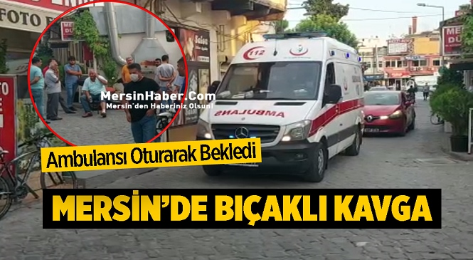 Mersin'in Tarsus İlçesinde Kavga! Aralarında Husumet Olduğu İddia Edilen Şahıslar Sokakta Karşılaştı; 1 Yaralı