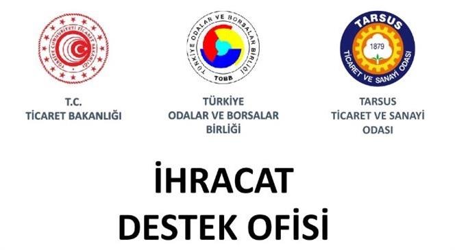 Tarsus Ticaret ve Sanayi Odası İhracat Destek Ofisini Hizmete Açtı