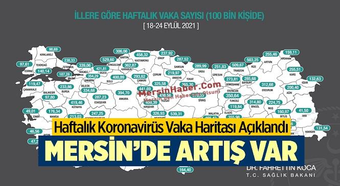 Haftalık Kovid Vaka Sayılarını Gösteren Vaka Haritası Açıklandı! Mersin'deki Artış Gözlerden Kaçmadı