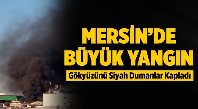 Mersin'de Büyük Yangın! Hurdacılar Sitesindeki Fabrikayı Saran Alevler Sebebiyle Gökyüzü Siyaha Boyandı