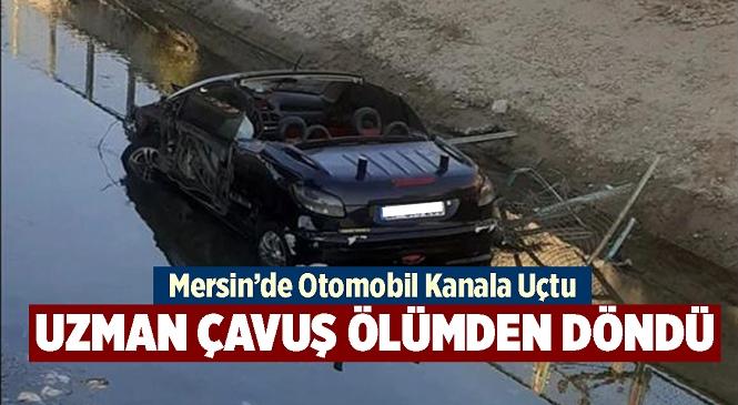 Mersin'in Tarsus İlçesinde Otomobil Kanala Uçtu! Sürücü Uzman Çavuş Yaralı Olarak Hastaneye Kaldırıldı
