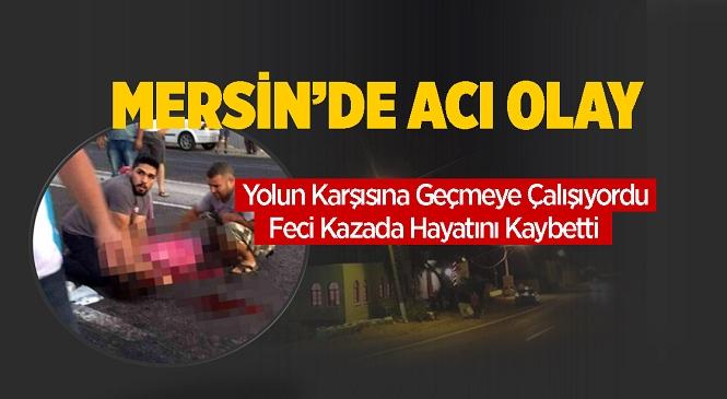 Mersin'in Bozyazı İlçesinde Acı Olay! Otomobilin Çarptığı Kadın Hayatını Kaybetti