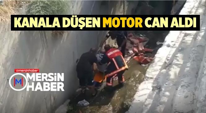 Mersin'in Toroslar İlçesinde Kanala Düşen Motosikletin Sürücüsü Hayatını Kaybetti