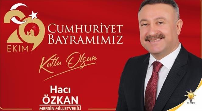 Mersin Milletvekili Özkan 29 Ekim Cumhuriyet Bayramı'nı Kutladı