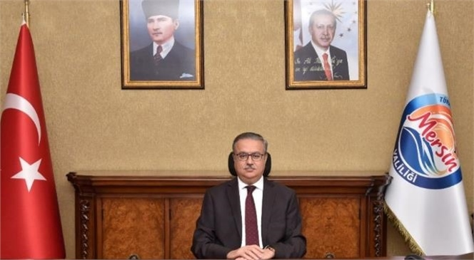 Mersin Valisi Ali, İhsan Su 29 Ekim Cumhuriyet Bayramı Dolayısıyla Mesaj Yayımladı