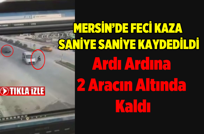 Mersin'de Feci Kaza Güvenlik Kamerasına Yansıdı