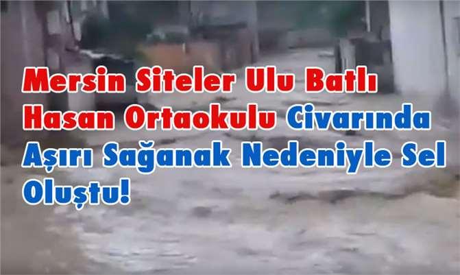 Mersin Siteler Ulu Batlı Hasan OrtaOkulu Civarında Sel Oluştu!