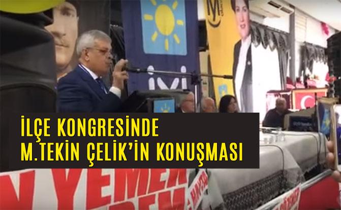İYİ Parti Tarsus İlçe Başkanı Tekin Çelik'in Kongre Konuşması
