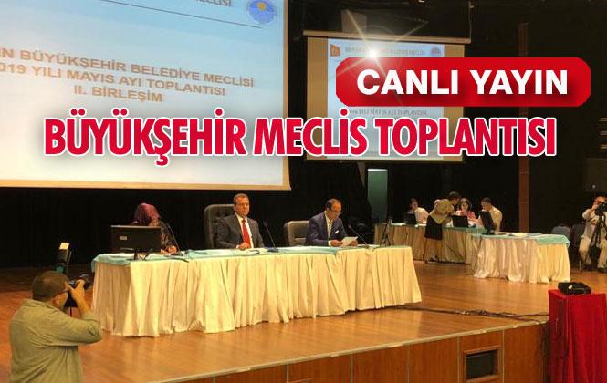 Canlı Yayın: Mersin Büyükşehir Belediyesi Meclis Toplantısı 1. BÖLÜM