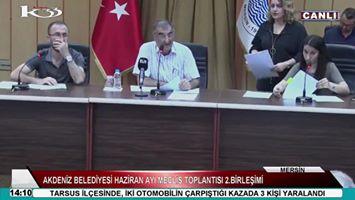 CANLI YAYIN: Akdeniz Belediyesi Haziran Ayı Meclis Toplantısı 2.Birleşimi