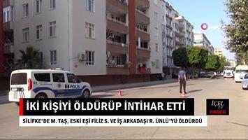Mersin'de Sabahın Erken Saatlerinde Cinayet ve İntihar