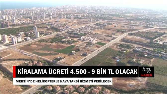 Mersin'de Hava Taksi; İsteyen Herkes Kullanacak