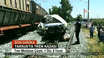 Son Dakika Tarsus'a Tren Minibüse Çarptı