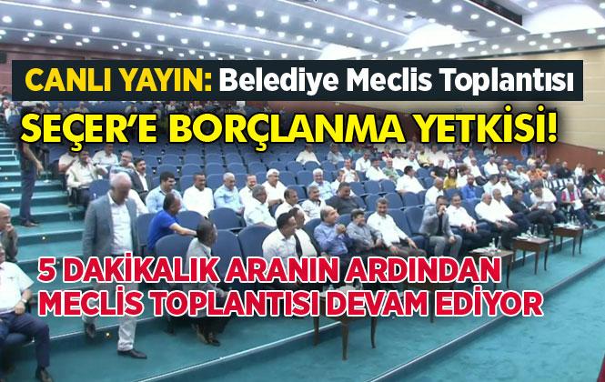 Mersin'de Borçlanma Yetkisi Oy Çokluğu İle Kabul Edildi! Mersin Büyükşehir Belediye Meclisi 2019 Yılı Eylül Ayı Toplantısı İkinci Birleşimi 2. Bölüm