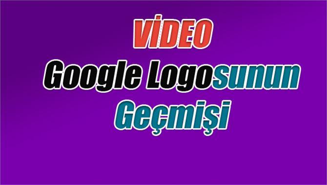 Google Logosunun Kısa Bir Video İle Anlatımı (Harika)