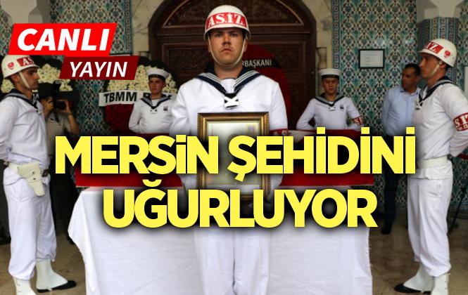 Mersin Şehit Mustafa Korkmaz'ı Uğurluyor