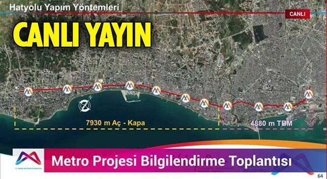 Mersin'e Yapılacak Metro Projesi Bilgilendirme Toplantısı #CanlıYayın