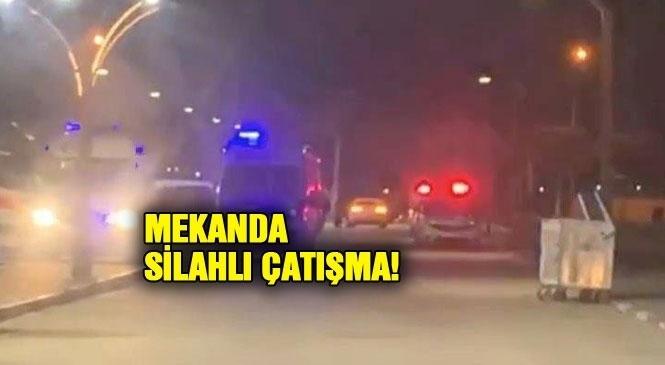 Mersin Tarsus'ta ki Bir Mekanda Gece Yarısı Silahlı Çatışma Yaşandı!