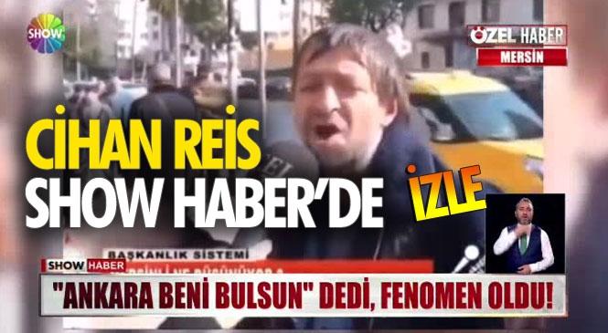 """Cihangir Reis """"Ankara Beni Bulsun"""" Dedi! Fenomen Oldu, Ankara Onu Buldu"""