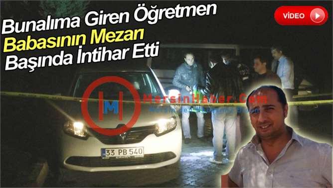 Tarsus'ta bir öğretmen mezarlıkta intihar etti