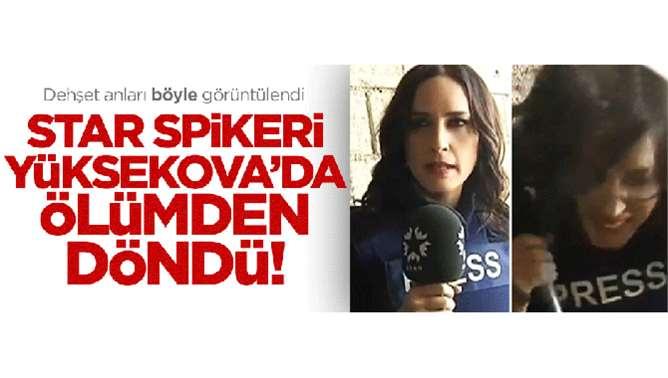 Spiker Nazlı Çelik Yüksekova'da ölümden döndü