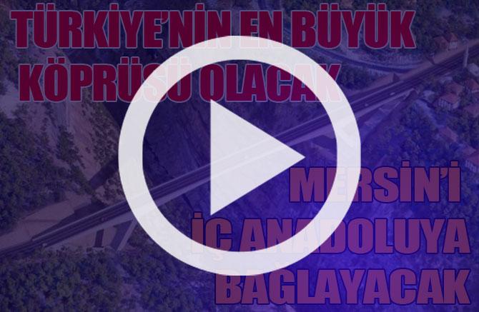 Ermenek - Karaman - Mut Köprüsü Mersin, Türkiye'nin En Büyük Köprüsüyle İç Anadoluya Bağlanacak
