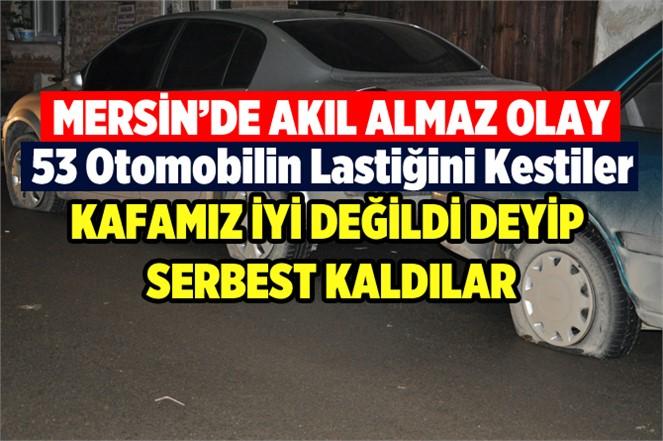 Mersin'de 53 Aracın Lastiğini Kesen 3 Kişi Serbest Bırakıldı
