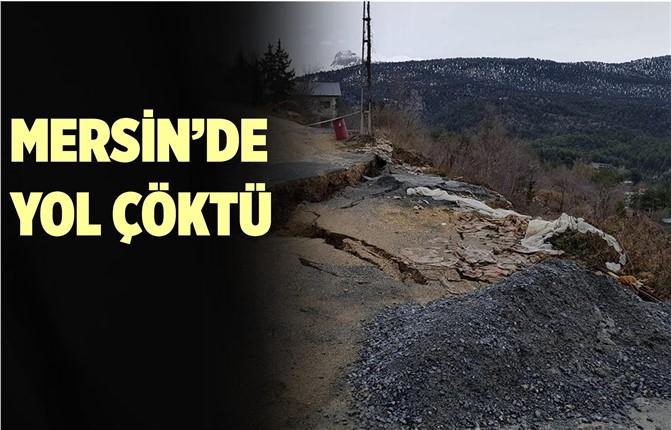 Mersin'de Heyelan'dan Yol Çöktü