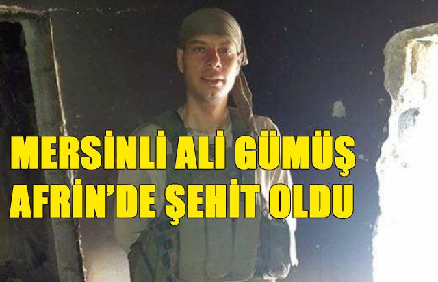 Mersin Mut'tan Ali Gümüş Afrin'de Şehit Oldu