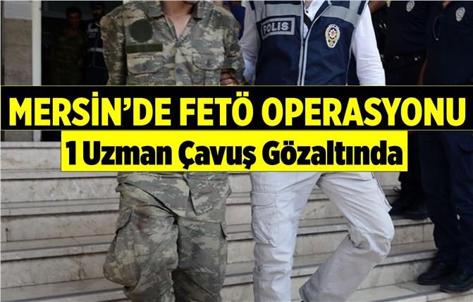 Mersin'de FETÖ'den 1 Askere Gözaltı