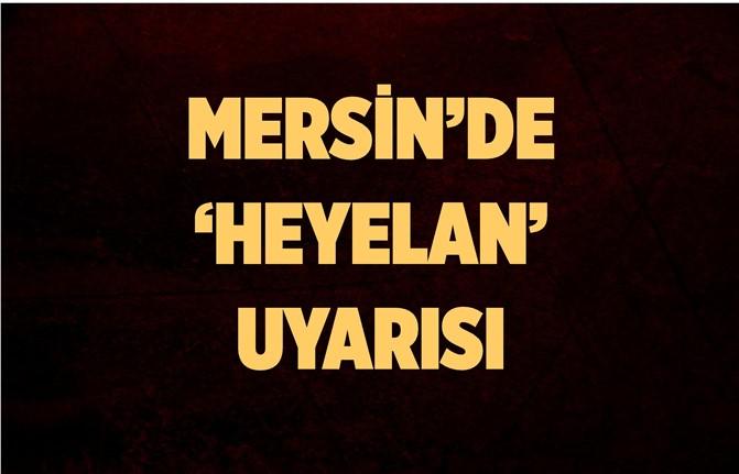 Mersin'de Heyelana Karşı Belediye Başkanından Uyarı