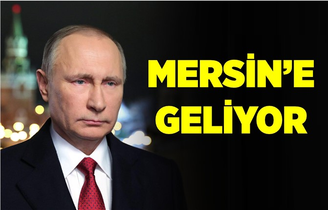 Rus Lider Putin Mersin'e Gelecek